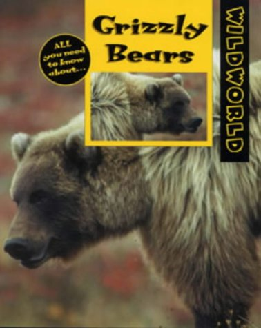 9780713657449: Grizzly Bears (Wild World)