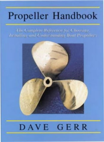 9780713657517: Propeller Handbook: The Complete Reference for Choosing, Installing and Understanding Boat Propellers