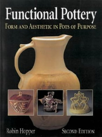 9780713657876: Functional Pottery: Form and Aesthetic in Pots of Purpose (Ceramics)