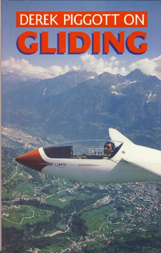 9780713657999: Derek Piggott on Gliding (Flying and Gliding)