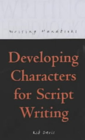 Developing Characters for Script Writing (Writing Handbooks): Davis, Rib