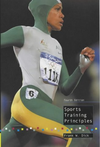 Sports Training Principles: Frank W. Dick;