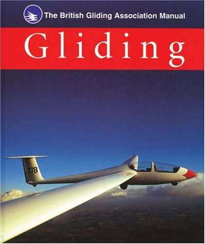 9780713659474: Gliding: The British Gliding Association Manual (Flying and Gliding)