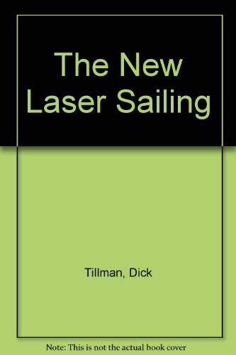 9780713659603: The New Laser Sailing