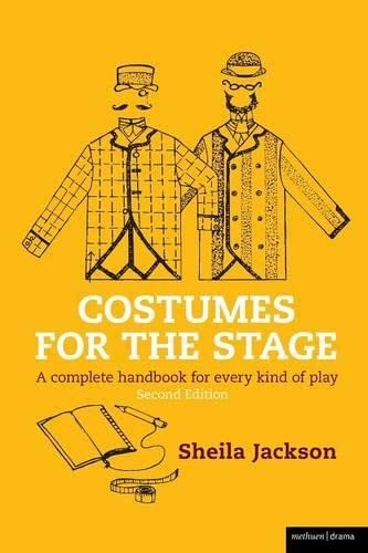 9780713659689: Costumes for the Stage: A Complete Handbook for Every Kind of Play (Backstage)