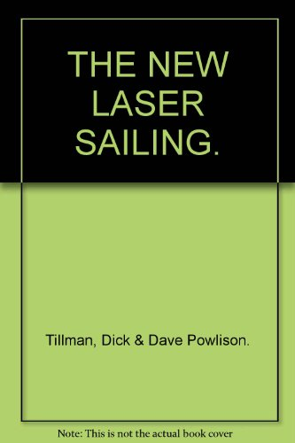 9780713659702: THE NEW LASER SAILING.