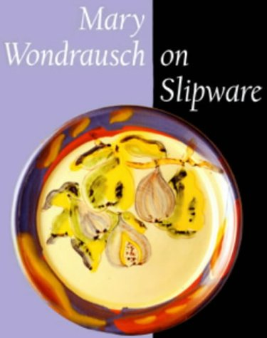 9780713659962: Mary Wondrausch on Slipware  (Ceramics)