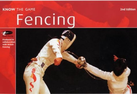 9780713660111: Fencing (Know the Game)