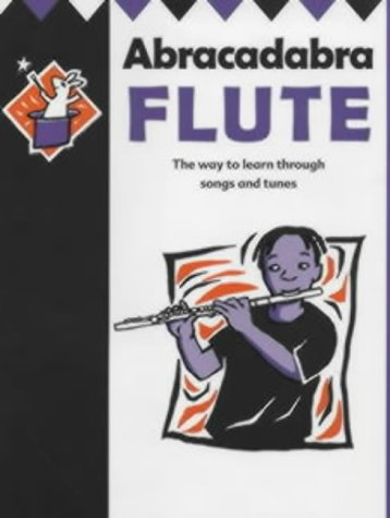 9780713660432: Abracadabra Flute: Pupil's Book: The Way to Learn Through Songs and Tunes