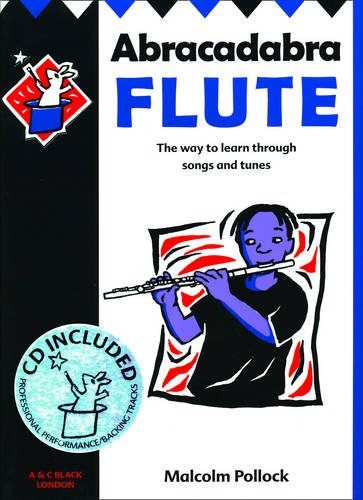 9780713660449: Abracadabra Flute: Pupil's Book: The Way to Learn Through Songs and Tunes
