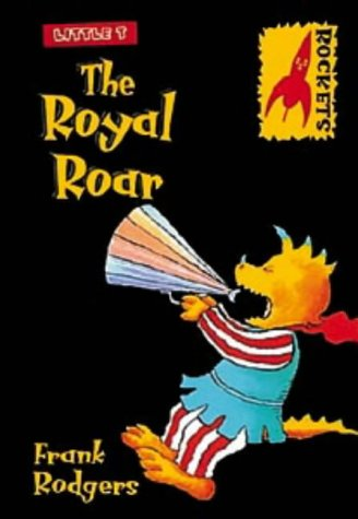 9780713660517: The Royal Roar (Rockets: Little T)