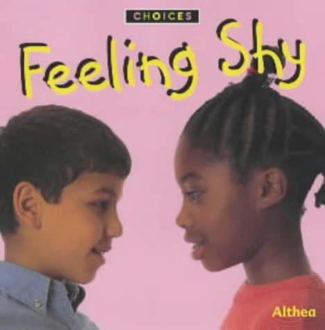 9780713660777: Feeling Shy (Choices)
