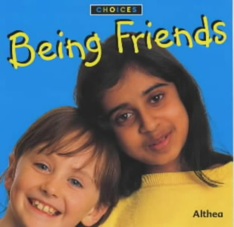 9780713660784: Being Friends (Choices)