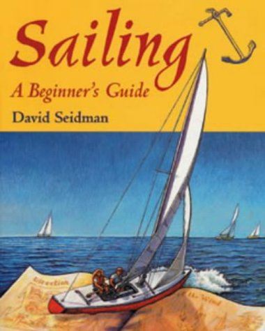 9780713660814: Sailing: A Beginner's Guide