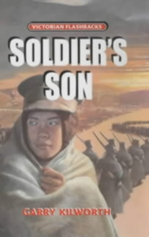Soldier's Son (Flashbacks: Victorian) (Victorian Flashbacks) (9780713660883) by Kilworth, Garry