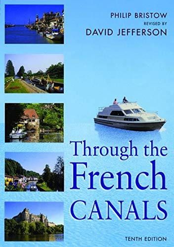 Through the French Canals (Travel): Philip Bristow, David Jefferson
