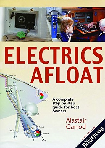 9780713661491: Practical Boat Owner's Electrics Afloat: A Complete Step by Step Guide for Boat Owners