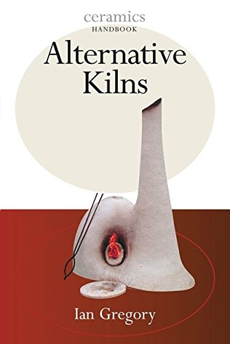 9780713661644: Alternative Kilns (Ceramics Handbooks)