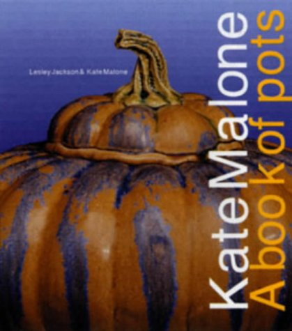 9780713661804: Kate Malone: A Book of Pots