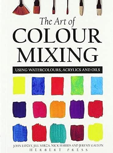 The Art of Colour Mixing: Lidzey, John