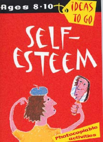 9780713661835: Self Esteem (Ideas to Go): Age 8-10 (Ideas to Go: Self-esteem)
