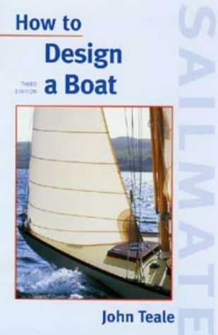 9780713662085: How to Design a Boat (Sailmate)