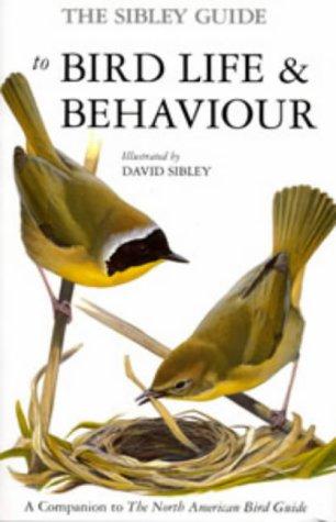 9780713662504: The Sibley Guide to Bird Life & Behaviour (Ornithology)