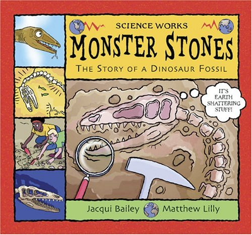 9780713662528: Monster Stones: The Story of a Dinosaur Fossil (Science Works)