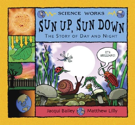 9780713662535: Sun Up, Sun Down: The Story of Day and Night (Science Works)