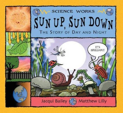 9780713662542: Sun Up, Sun Down: The Story of Day and Night (Science Works)