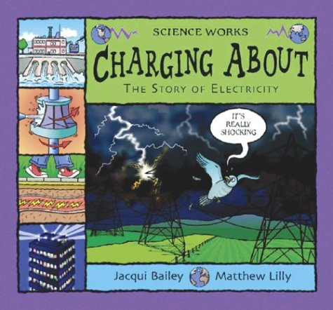 9780713662573: Charging About: The Story of Electricity (Science Works)