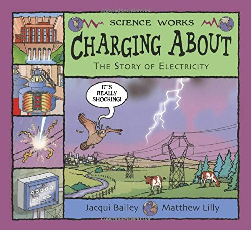 9780713662580: Charging About: The Story of Electricity (Science Works)