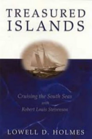 9780713662702: Treasured Islands: Cruising the South Seas with Robert Louis Stevenson (Sheridan House)