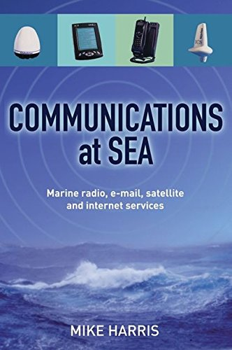 9780713662719: Communications at Sea: Marine Radio, Email, Satellite and Internet Services