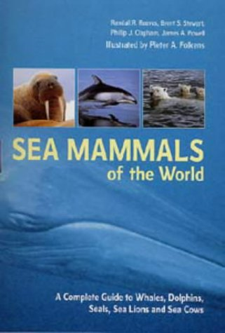 Sea Mammals of the World: A Complete Guide to Whales, Dolphins, Seals, Sea Lions and Sea Cows: ...