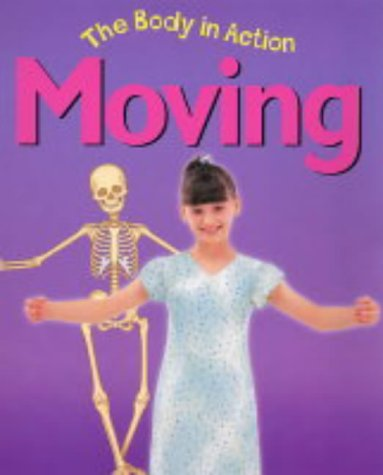 9780713663365: Moving (Body in Action)