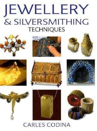 Jewellery and Silversmithing Techniques (0713663421) by Carles Codina