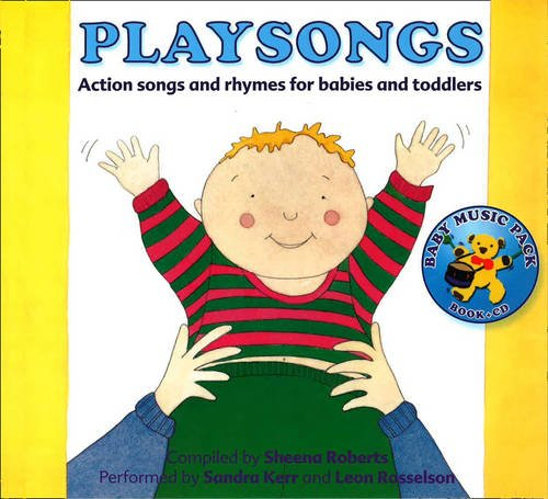 Playsongs: Action Songs and Rhymes for Babies and Toddlers: Roberts, Sheena
