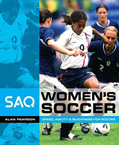 9780713663778: Women's Soccer: Speed, Agility and Quickness for Soccer (SAQ)