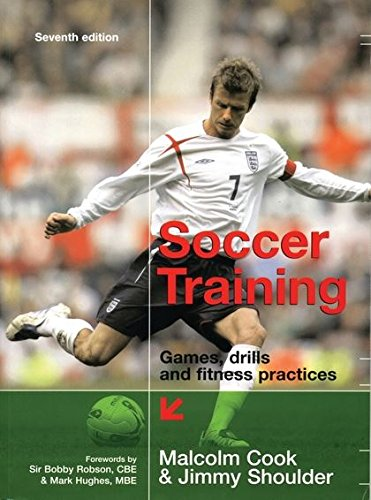 9780713663785: Soccer Training: Games, Drills and Fitness Practices