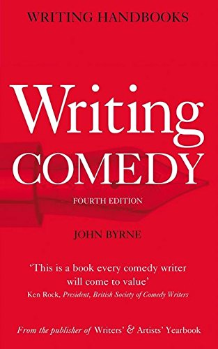 Writing Comedy (Writing Handbooks) (0713663790) by John Byrne