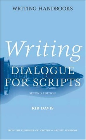 Writing Dialogue for Scripts (Writing Handbooks): Davis, Rib