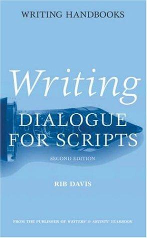 9780713663808: Writing Dialogue for Scripts (Writing Handbooks)