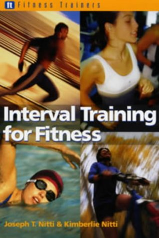 Interval Training for Fitness (Fitness Trainers): Joseph T. Nitti