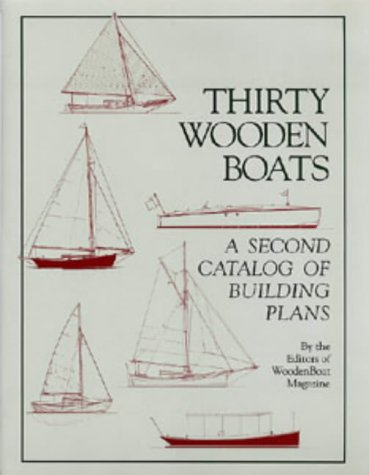 9780713663884: Thirty Wooden Boats: A Second Catalog of Building Plans (WoodenBoat Books)