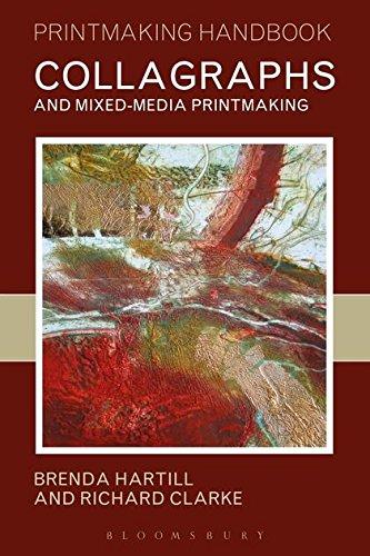 Collagraphs and Mixed-Media Printmaking (Printmaking Handbooks): Brenda Hartill; Richard