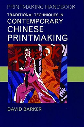 9780713664096: Traditional Techniques in Contemporary Chinese Printmaking (Printmaking Handbooks)