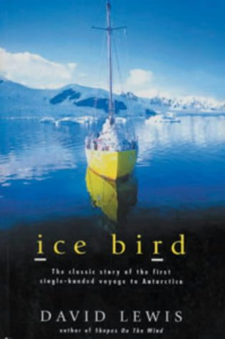 9780713664119: Ice Bird: The Classic Story of the First Single-handed Voyage to Antarctica
