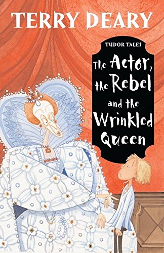 9780713664287: The Actor, the Rebel and the Wrinkled Queen (Tudor Tales)