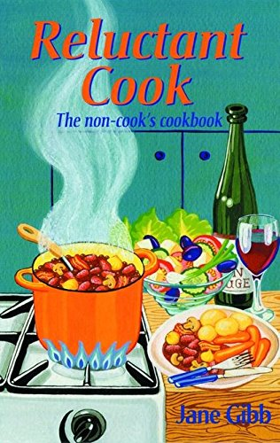 Reluctant Cook: The Non-Cook's Cookbook